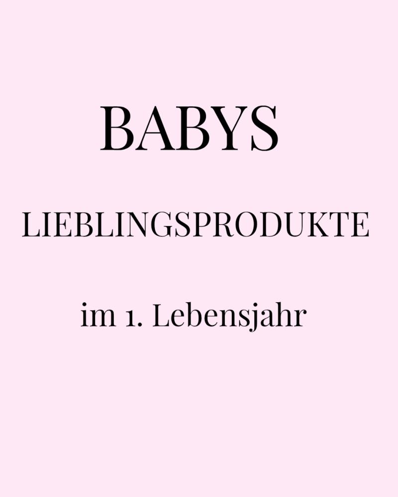 Babys Lieblingsprodukte im 1. Lebensjahr